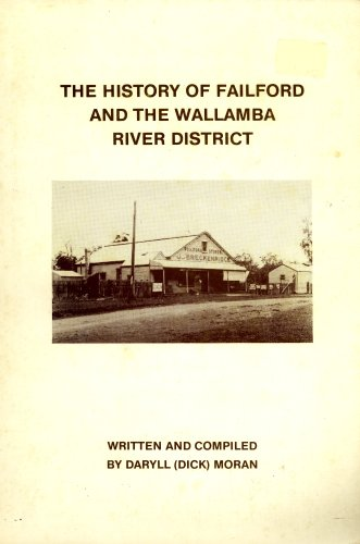 The History of Failford and the Wallamba River District: Daryl (Dick) Moran