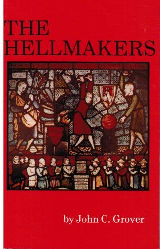 The Hellmakers: Grover, John C.