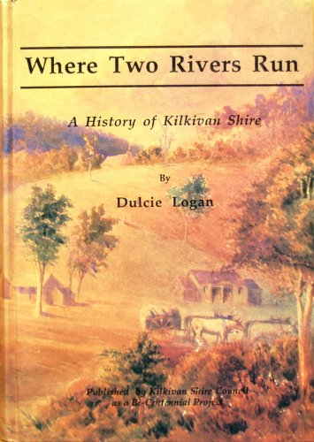 Where Two Rivers Run. A History of Kilkivan Shire.