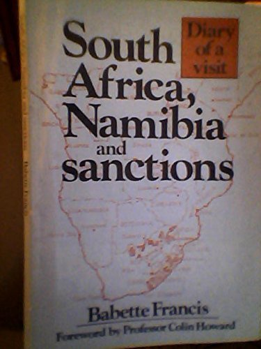 SOUTH AFRICA,NAMBIA AND SANCTIONS DIARY OF A VISIT: Francis, Babette