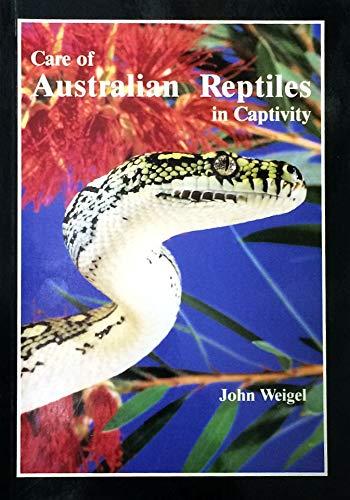 Care of Australian Reptiles in Captivity: John Weigel
