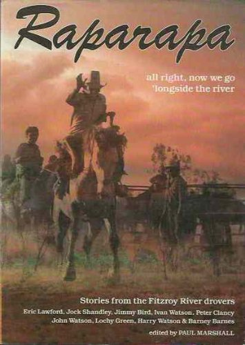 Raparapa: Stories from the Fitzroy River Drovers: Marshall, Paul