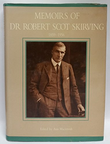 9780731640140: Memoirs of Dr Robert Scot Skirving 1859-1956