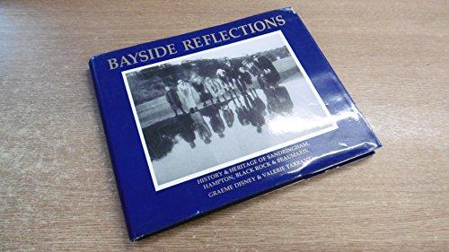 9780731645534: Bayside Reflections: History & Heritage of Sandringham, Hampton, Black Rock & Beaumaris