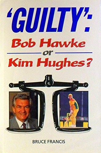9780731653881: Guilty: Bob Hawke Or Kim Hughes?