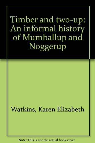 9780731666911: Timber and two-up: An informal history of Mumballup and Noggerup