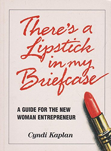 9780731672158: There's A Lipstrick In My Briefcase: A Guide For The New Woman Entrepreneur