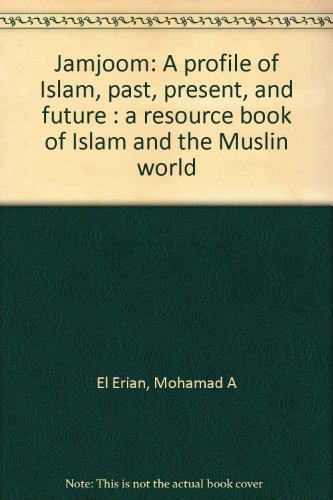 9780731672851: Jamjoom: A profile of Islam, past, present, and future : a resource book of Islam and the Muslin world