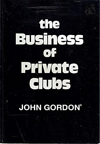 9780731673025: The business of private clubs