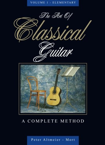 9780731681617: The Art of Classical Guitar Vol 1 - A Complete Method (The Art of Classical Guitar - A Complete Method) (Volume 1)