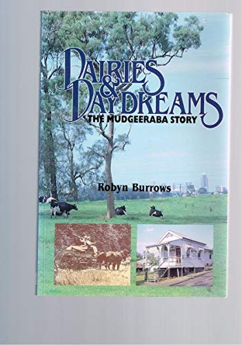 9780731682263: Dairies and Daydreams: The Mudgeeraba Story