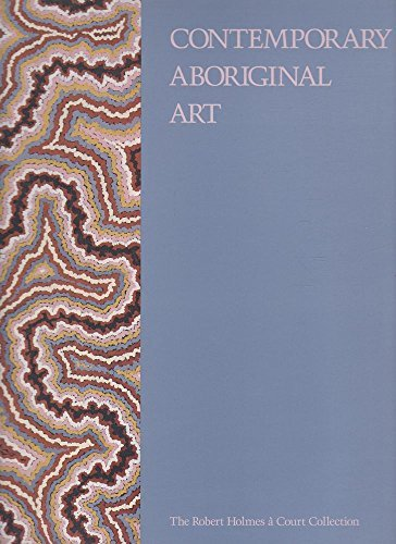 Contemporary aboriginal art from the Robert Holmes: Anne Marie Brody