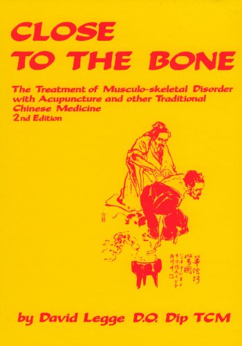 9780731691173: Close to the Bone: The Treatment of Musculo-skeletal Disorder with Acupuncture and other Traditional Chinese Medicine