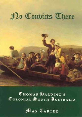 9780731693870: No convicts there: Thomas Harding's colonial South Australia