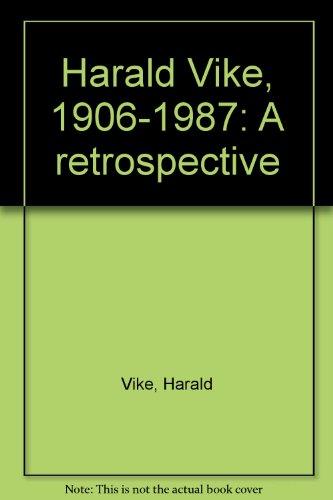 Harald Vike, 1906-1987: A Retrospective: Vike, Harald; Art Gallery of Western Australia; Goddard, ...