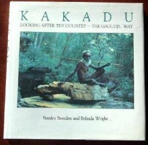 9780731800209: Kakadu: Looking After the Country the Gagudju Way