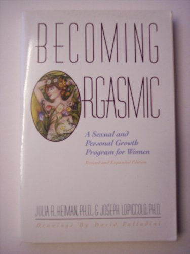 9780731800742: Becoming Orgasmic: A Sexual and Personal Growth Program for Women