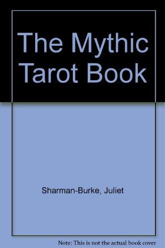 The Mythic Tarot Book (0731801253) by Sharman-Burke, Juliet; Greene, Liz
