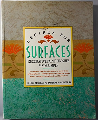 9780731801565: Recipes for surfaces; decorative paint finishes made simple