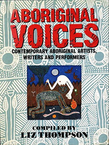 Aboriginal Voices: Contemporary Aboriginal Artists, Writers and Performers: Thompson, Liz (compiled...