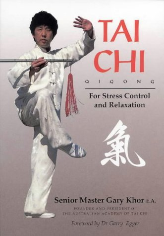 Tai Chi: Qigong for Stress Control and Relaxation (0731803612) by Khor, Gary