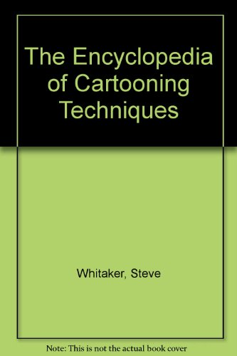 9780731804764: The Encyclopedia of Cartooning Techniques