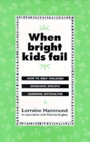 9780731805457: When Bright Kids Fail: How to Help Children Overcome Specific Learning Difficulties