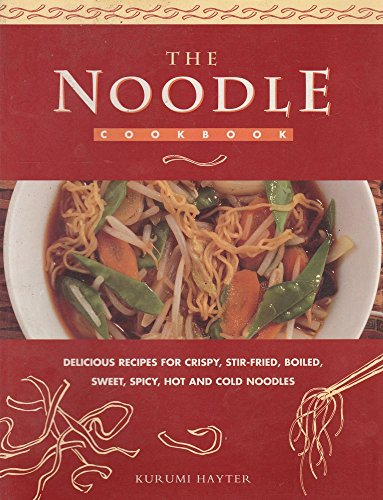 9780731805822: Noodle Cookbook: Delicious Recipes for crispy, stir-fried, boiled, sweet, Spicy, Hot and Cold Noodles