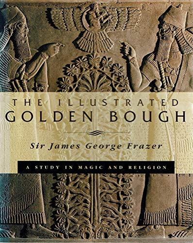 9780731805846: The illustrated Golden Bough: a study in magic and religion