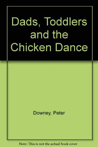 9780731805921: Dads, Toddlers and the Chicken Dance
