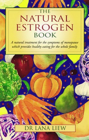 9780731807024: The Natural Oestrogen Cookbook: Recipes to Relieve the Symptoms of the Menopause