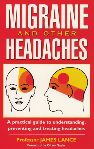 9780731807406: Migraine and Other Headaches: A Practical Guide to Understanding, Preventing and Treating Headaches