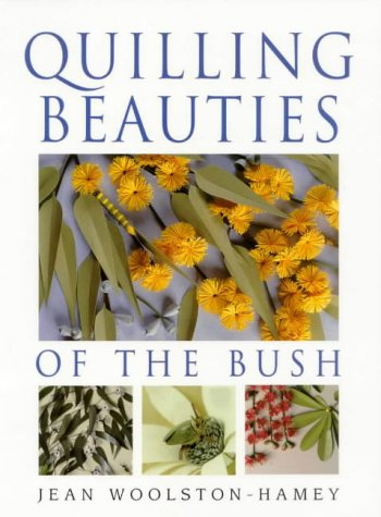 9780731807857: Quilling Beauties of the Bush