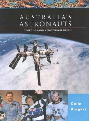 Australia's Astronauts: Three Men and a Spaceflight Dream: Colin Burgess