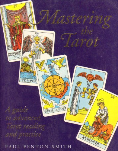 9780731808595: Mastering the Tarot: A Guide to Advanced Tarot Reading and Practice