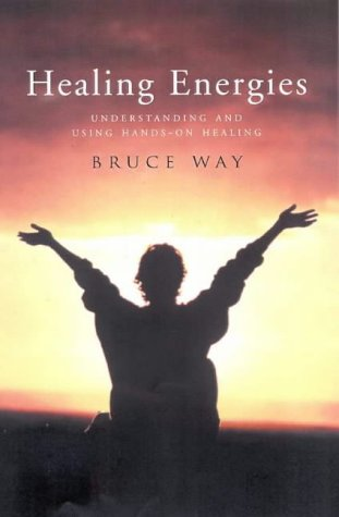 9780731808793: Healing Energies: Understanding and Using Hands-on Healing