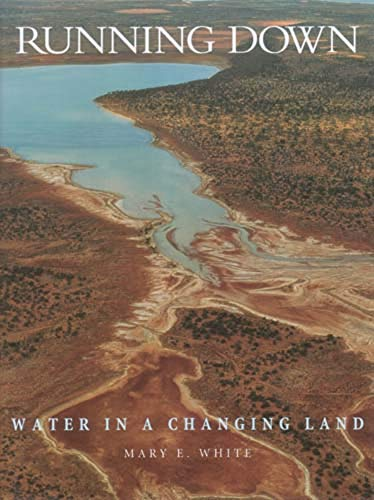 Running Down: Water in a Changing Land (9780731809042) by White, Mary E.