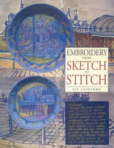 Embroidery from Sketch to Stitch: Langford, Pat