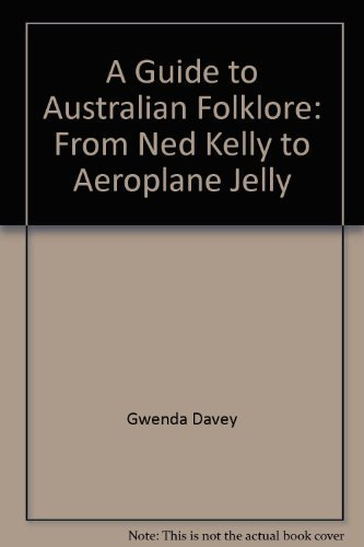 A Guide to Australian Folklore: From Ned Kelly to Aeroplane Jelly