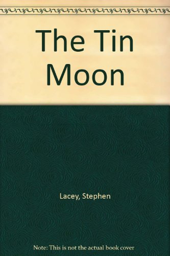 The Tin Moon: Lacey, Stephen