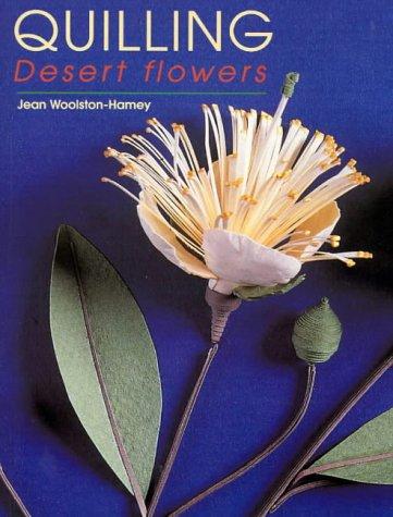 9780731811786: Quilling: Desert Flowers
