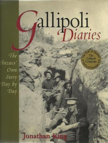 Gallipoli Diaries: The Anzacs' Own Story Day: King, Jonathan