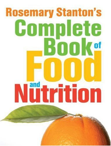 9780731812998: Rosemary Stanton's Complete Book of Food and Nutrition