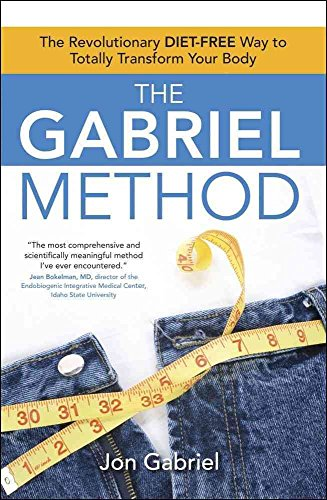9780731814268: The Gabriel Method: The Revolutionary DIET-FREE Way to Lose Weight, 2nd Edition