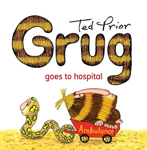 Grug Goes to Hospital (Paperback): Ted Prior