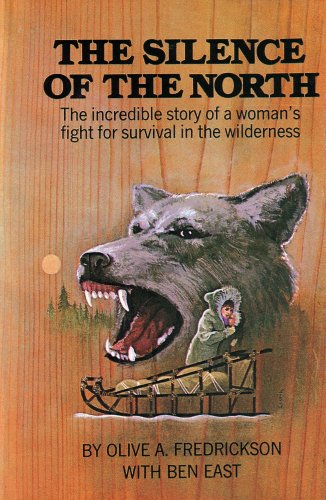 9780731850891: The Silence of the North: The Incredible Story of a Woman's Fight for Survival in the Wilderness (73185089)