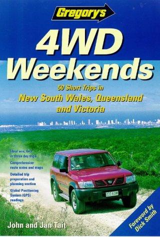 4WD Weekends: 50 Short Trips in NSW,: Tait, John, Tait,