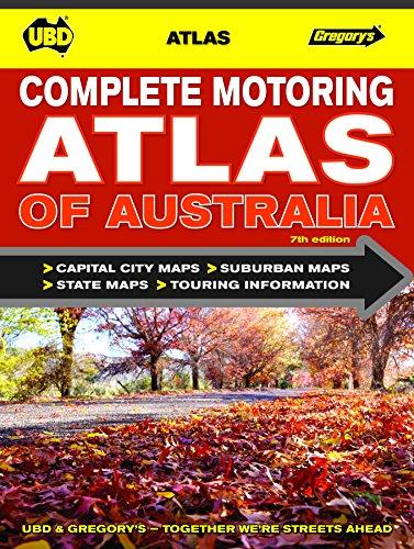 Complete Motoring Atlas of Australia 7th - spiral bound: Universal Publishers-Explore Australia