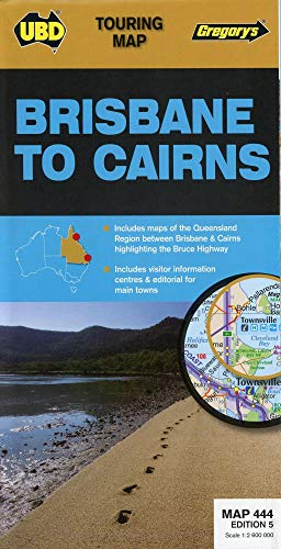 Brisbane to Cairns Map 444 5th ed: UBD Gregory s