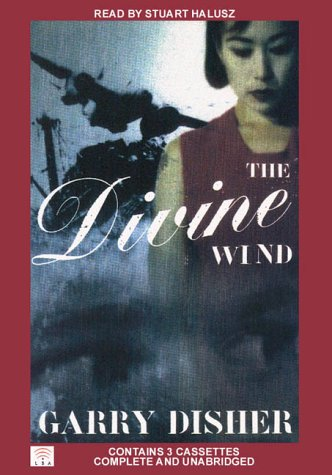 the divine wind The divine wind [garry disher, stuart halusz] on amazoncom free shipping on qualifying offers an australian man and a japanese woman fall in love just as japan enters world war ii.
